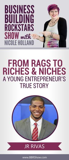 "JR Rivas: From Rags To Riches & Niches – A Young Entrepreneur's True Story  JR has now changed lanes towards his true passion. Inspiring others. He's done this by starting his own Podcast ""The Rags To Niches Podcast."" JR also has created his own Niche and does Podcast Consulting for small businesses.  Learn more: http://bbrshow.com/podcast/063/"