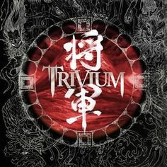 Shogun. By far the best album Trivium has made, plus one of the best albums I've ever heard. Here's hoping for a sequel in the future.