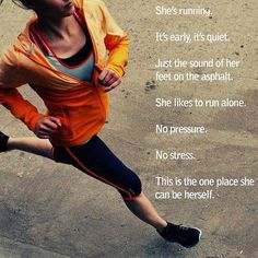 """Run with your heart and your feet will follow."" This completely sums up how I feel on a run"