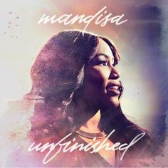 Unfinished - Single by Mandisa  | CD Reviews And Information | NewReleaseToday