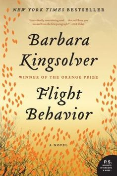 Flight Behavior by Barbara Kingsolver:  An excellent read, and even though it's fiction it gives a person lots to think about and consider.  Well-thought and well-written; highly recommended!