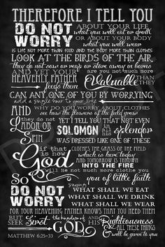 Scripture Art  - Matthew 6:25-33 Chalkboard Style I think it's wonderful when the artists include an entire section instead of only part of a verse.