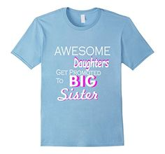 Men's Awesome Daughters Get Promoted to Big Sister. Pregn... https://www.amazon.com/dp/B01I432QWY/ref=cm_sw_r_pi_dp_MWhGxbEY139JK #BigSister