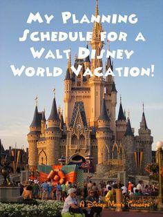 A Disney Mom's Thoughts: My Walt Disney World Planning Schedule