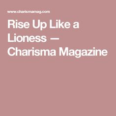 Marys world lioness arising by lisa bevere books pinterest rise up like a lioness charisma magazine fandeluxe Image collections
