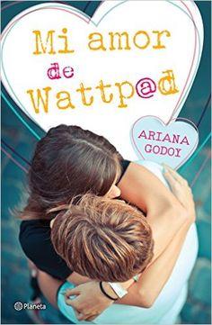 Mi amor de Wattpad eBook: Ariana Godoy: Amazon.es: Libros