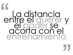 La distancia entre el querer y el poder se acorta con el entrenamiento #motivacion #motivation