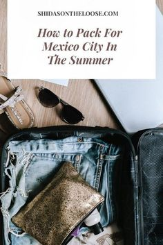 Packing Tips For Mexico City | Mxico | Packing Tips | Mxico City | Summer | Rainy Season