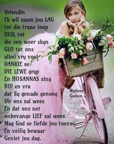 Resultado de imagem para girls in cycle with flowers My Best Friend Quotes, Best Quotes, Good Morning Wishes, Day Wishes, Afrikaanse Quotes, Goeie Nag, Goeie More, Scripture Verses, Christian Art