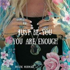 Just Be You. You Are Enough.