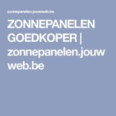 ZONNEPANELEN GOEDKOPER   zonnepanelen.jouwweb.be