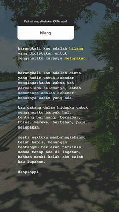 Quotes Rindu, Story Quotes, Tumblr Quotes, Heart Quotes, People Quotes, Life Quotes, Reminder Quotes, Self Reminder, Quotes Galau