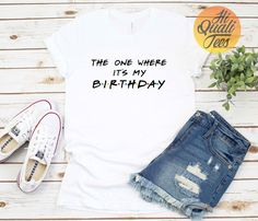 The One Where Its My Birthday shirt | Cute 21st | 30th | 40th | 50th Friends themed birthday party tshirt | The one where its my birthday shirt is great if you're looking for a cute Friends themed birthday shirt for yourself or a loved one and if you're planning a friends themed birthday party. Check out my etsy store for more personalized birthday tshirts and custom friends t shirts.