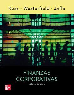 Ross, Stephen A. Finanzas Corporativas. 8ª ed. Editorial McGraw Hill, 2010. ISBN: 978145620588. Disponible en: Libros electrónicos de McGraw-Hill.