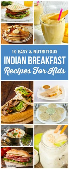 10 Easy & Nutritious Indian Breakfast Recipes For Your Kids: easy and rather delicious breakfast recipe ideas that your kids will love