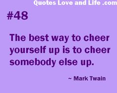 happiness quotes the best way to cheer yourself up mark twain Good Happy Quotes, Love Me Quotes, Cute Quotes, Quotes To Live By, Funny Quotes, You Just Realized, Service Quotes, Wonder Quotes, Cheer You Up