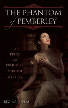 The Phantom of Pemberley: A Pride and Prejudice Murder Mystery: I have read this Jane Austen sequel / spin off and I give it 3 out of 5 stars