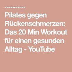 Pilates gegen Rückenschmerzen: Das 20 Min Workout für einen gesunden Alltag - YouTube