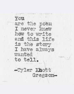 you are the poem I never knew ...