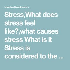 Stress,What does stress feel like?,what causes stress What is it Stress is considered to the mechanism that is set in motion when a person is involved by What Causes Stress, Arabica Coffee Beans, Feel Like, Ads, Feelings, Health, Places, Health Care, Lugares