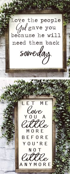 Love The People God Gave You Because He Will Need Them Back Someday. | Farmhouse Decor | Sign | 13.5x13.5