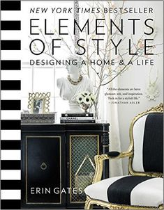 Elements of Style: Designing a Home & a Life: Amazon.de: Erin Gates…