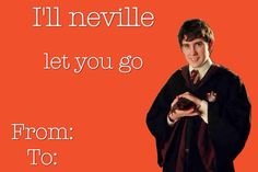 Neville gonna give you up. Neville gonna let you cry.