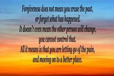 Letting go of the pain - Very hard to do sometimes, but very possible.