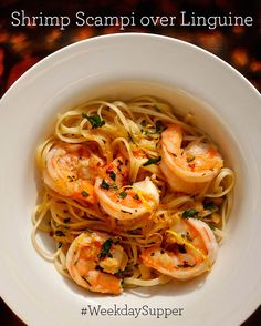 Shrimp Scampi over Linguine #WeekdaySupper