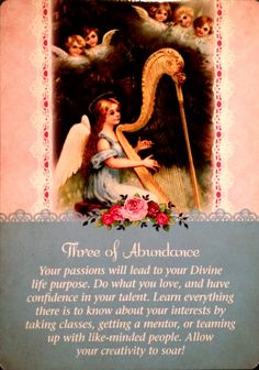 "Daily Angel Oracle Card: Three Of Abundance, from the Guardian Angel Oracle Card deck, by Doreen Virtue Ph.D and Radleigh Valentine Three Of Abundance: ""Your passions will lead you to your Divine l..."