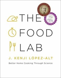 The Food Lab : Better Home Cooking Through Science - Multnomah County Library