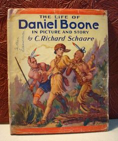 The Life of Daniel Boone in Picture & Story by C. Richard Schaare 1934 HC/DJ…