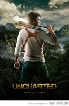Uncharted The Movie...i would watch this just for Nathan Fillion if it were really happening!