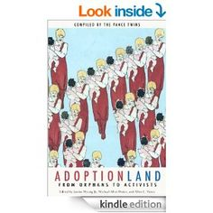 Adoptionland: From Orphans to Activists Kindle Edition      ASIN: B00JK4TXA0     Average Review:
