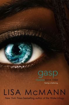 Gasp – Lisa McMann. Her entire series is amazing. I can't get enough of her books. Can't wait to pick this up this weekend!