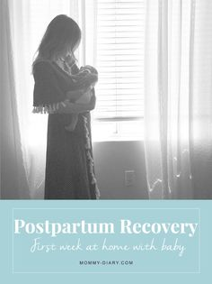 Postpartum Recovery: First Week At Home With Baby | Mommy Diary