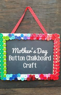 If you are on the lookout for a cheap, cute and easy Mother's Day craft, this Mother's Day Button Chalkboard Craft is for you from This Mama Loves.