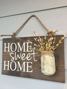 'Home Sweet Home' Rustic Sign with Mason Jar Vase (Diy House Signs)