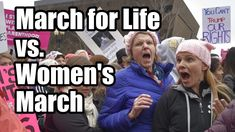 March for Life vs. Women's March -- Amazing Differences