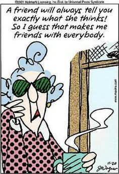 Maxine ...friends with everybody.