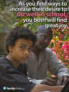 FamilyShare.com l As your find ways to increase their desire to do well in school you both will find great joy.