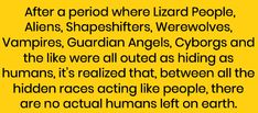 then there is you, you are the only human left and you find out that your best friend is a really hot demon/angel