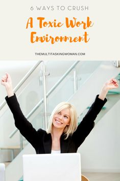 A toxic workplace environment is not only detrimental to morale, it can play havoc with your health, your happiness and your family life. Want to know how to crush a workplace environment that's not making you happy and come out on top and feeling a lot better? We have six handy tips in this article.