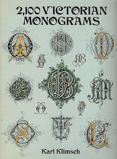 Books: Victorian Monograms (Lettering, Calligraphy, Typography) (Paperback) by Karl Klimsch Embroidery Monogram, Ribbon Embroidery, Embroidery Stitches, Embroidery Patterns, Machine Embroidery, Vintage Embroidery, Embroidery Books, Monogram Design, Monogram Initials