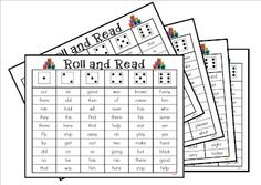 Roll and Read - 2 children play, each roll a die, they must read and cross off one word from the rolled column (roll a 3, read a sight word under 3rd column), each child takes a turn until board is all crossed off; allows children to practice reading and saying sight words