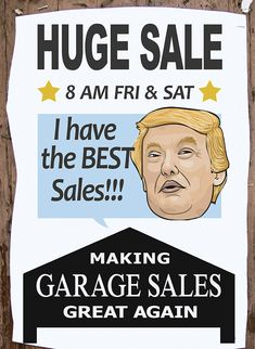 GARAGE SALE SIGN-OF-THE-WEEK: Donald Trump                                                                                                                                                                                 More