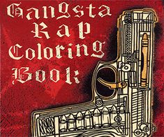 Teach your kids how to draw in between the lines and also avoid being a mark ass bitch with these gangsta rap coloring books. Fun for the whole family, these coloring books feature 48 pages of music icons from the gangsta rap genre such as Biggie, Eazy E, and many others.