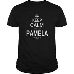Cool Name Shirts Pamela Shirts Keep Calm name T Shirt Hoodie Shirt VNeck Shirt Sweat Shirt Youth Tee for Girl and Men and Family T-Shirts