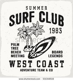 Surf Club print in black and white for t-shirt or apparel. Retro beach style graphic with old school typography for fashion and printing. Vintage effects are easily removable.