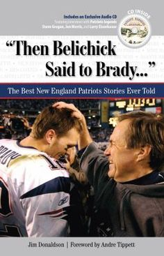 Then Belichick said to Brady-- : the best New England Patriots stories ever told / Jim Donaldson.